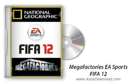 دانلود Megafactories EA Sports: FIFA 12 مراحل ساخت بازی جذاب فیفا