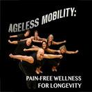 Scott Sonnon Ageless Mobility Pain Free Wellness for Longevity