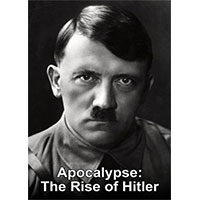 Apocalypse The Rise Of Hitler