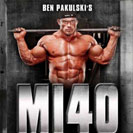 Ben Pakulski MI40 bodybuilding program