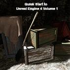 Quick Start to Unreal Engine 4 Volume 1