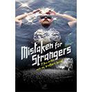 دانلود فیلم مستند Mistaken for Strangers