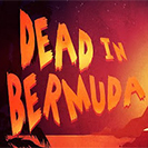 دانلود بازی کامپیوتر Dead In Bermuda