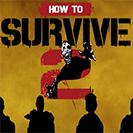 دانلود بازی کامپیوتر How to Survive 2