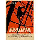 دانلود مستند The Russian Woodpecker 2015