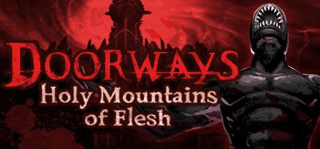 دانلود بازی کامپیوتر Doorwaysدانلود بازی کامپیوتر Doorways Holy Mountains of Flesh نسخه CODEX