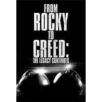 دانلود فیلم مستند From Rocky To Creed The Legacy Continues 2015