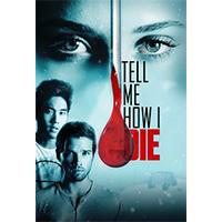 دانلود فیلم سینمایی Tell Me How I Die 2016
