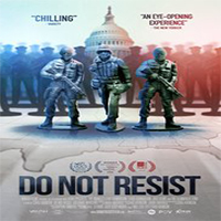 دانلود فیلم مستند Do Not Resist 2016