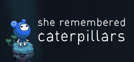 دانلود بازی کامپیوتر She Remembered Caterpillars به همراه تمام آپدیت ها