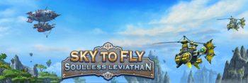 دانلود بازی Sky to Fly: Soulless Leviathan v1.6 برای آيفون ، آيپد و آيپاد لمسی