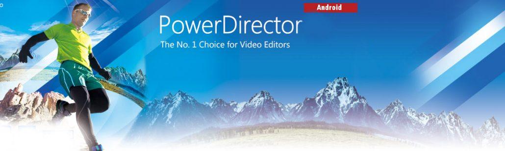 معرفی نرم افزار CyberLink PowerDirector Video Editor v4.4.0 برای اندروید