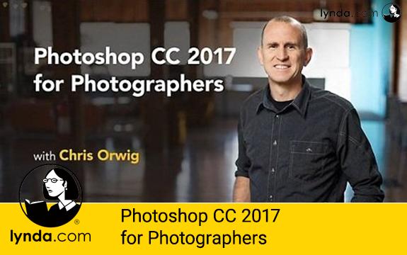 digitarahan.com مگ: دانلود فیلم آموزشی Photoshop CC 2017 برای عکاسان از Lynda Photoshop CC 2017 for Photographers