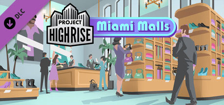 دانلود Project Highrise Miami Malls جدید