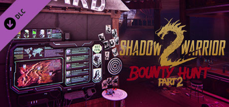 دانلود Shadow Warrior 2 Bounty Hunt DLC Part 2 جدید
