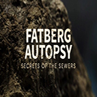 Fatberg Autopsy Secrets of the Sewers 2018.www.download.ir.Poster