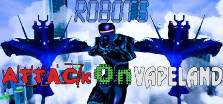 Robots Attack On Vapeland Center