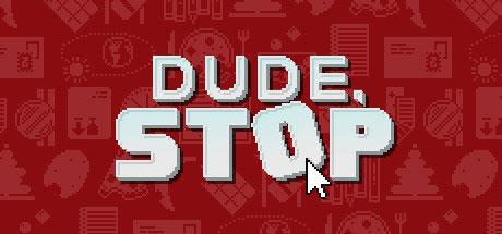 Dude,.Stop.center