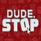 Dude,.Stop.logo
