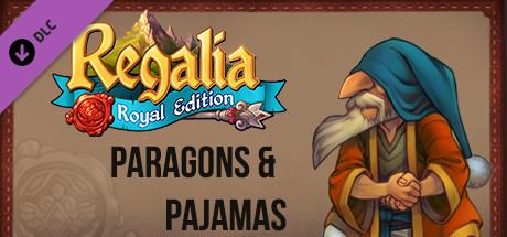 Regalia Of Men and Monarchs Paragons and Pajamas Center