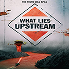 What Lies Upstream 2017.www.download.ir.Poster