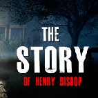 The Story of Henry Bishop