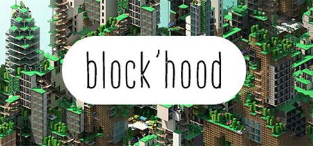 دانلود بازی کامپیوتر شبیه ساز بلاک هود Block'hood v1.1.25