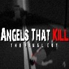 Angels That Kill - The Final Cut