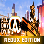 All Day Dying Redux Edition