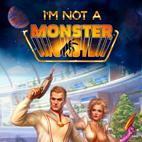 I am not a Monster First Contact