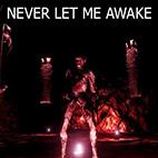 Never Let Me Awake