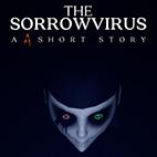 The Sorrowvirus A Faceless Short Story