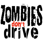 Zombies Dont Drive