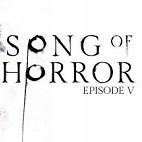 SONG OF HORROR Episode 5